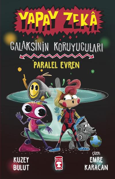 Yapay Zeka Galaksinin Koruyucuları 3;Paralel Evren (Ciltli)
