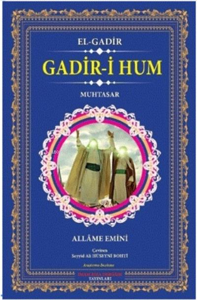 Gadir-i Hum - El-gadir;Muhtasar