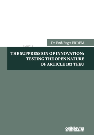 The Suppression Of Innovation: Testing The Open Nature Of Article 102 Tfeu