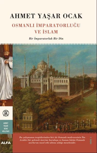 Osmanlı İmparatorluğu Ve İslam ( Ciltli );Bir İmparatorluk Bir Din
