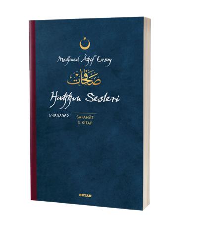 Hakkın Sesleri - Safahat 3. Kitap;( Osmanlıca, Latince ve Günümüz Türkçesi )