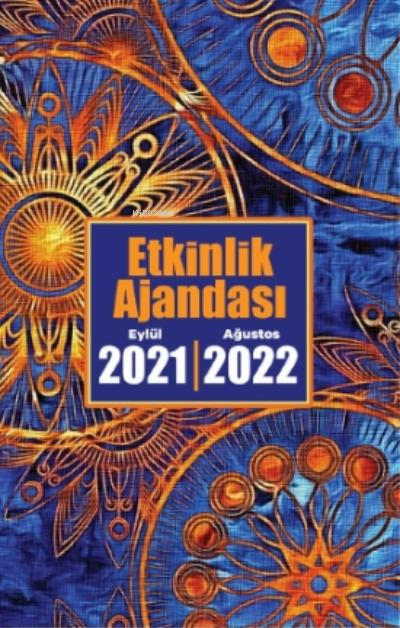 2021 Eylül-2022 Ağustos Etkinlik Ajandası ( Zaman Çarkı )