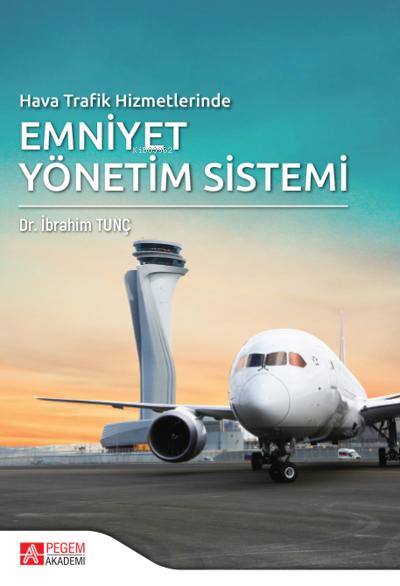 Hava Trafik Hizmetlerinde Emniyet Yönetim Sistemi