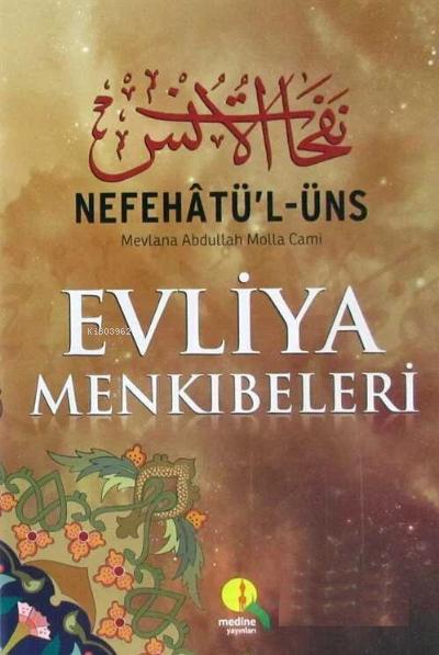 Nefahâtü'l Üns Evliya Menkibeleri