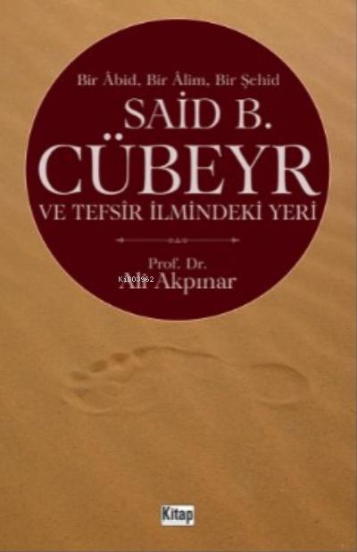Bir Abid Bir Alim Bir Şehid Said B. Cübeyr Ve Tefsir İlmindeki Yeri