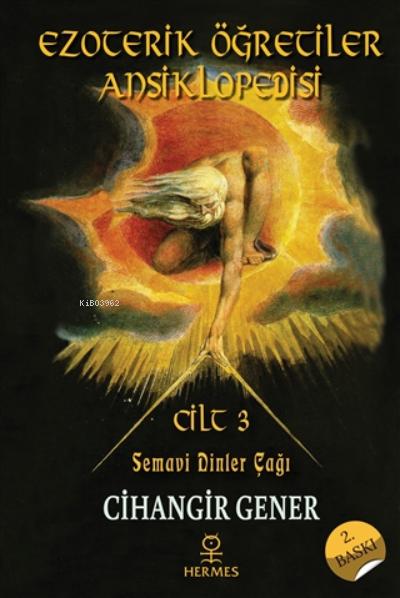Ezoterik Öğretiler Ansiklopedisi Cilt 3 ( Ciltli );Semavi Dinler Çağı