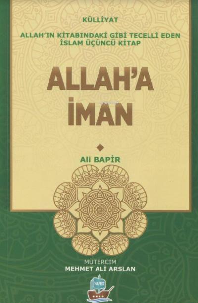 Allah'ın Kitabındaki gibi Tecelli Eden İslam 3.kitap Allah'a İman