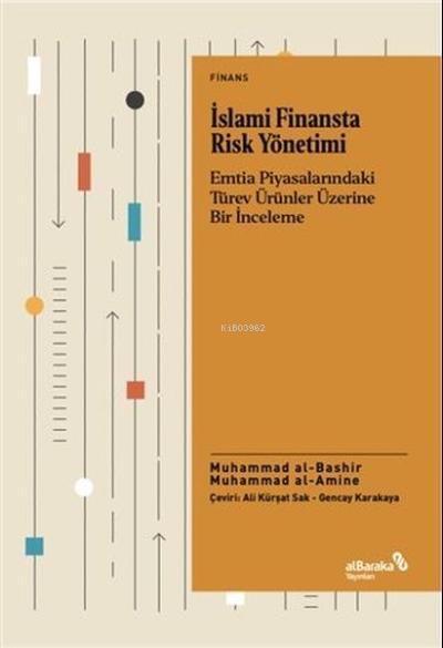 İslami Finansta Risk Yönetimi;Emtia Piyasalarındaki Türev Ürünler Üzerine Bir İnceleme