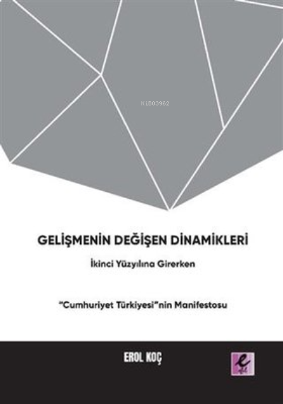 Gelişmenin Değişen Dinamikleri: İkinci Yüzyıla Girerken Cumhuriyet Türkiyesinin Manifestosu