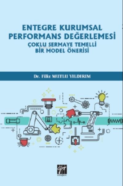 Entegre Kurumsal Performans Değerlemesi Çoklu Sermaye Temelli Bir Model Önerisi
