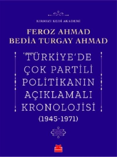 Türkiye'de Çok Partili Politikanın Açıklamalı Kronolojisi (1945- 1971)