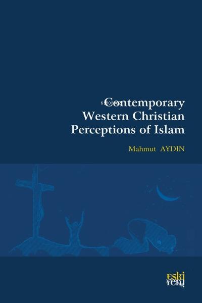 Contemporary Western Christian Perceptions Of Islam