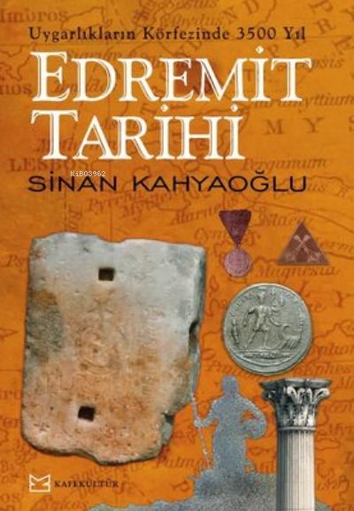 Edremit Tarihi;Uygarlıkların Körfezinde 3500 Yıl