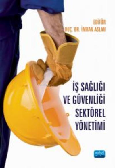 İş Sağlığı ve Güvenliği Sektörel Yönetimi