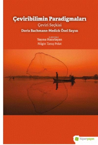 Çeviribilimin Paradigmaları;Çeviri Seçkisi Doris Bachmann-Medick Özel Sayısı