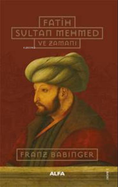 Fatih Sultan Mehmed ve Zamanı