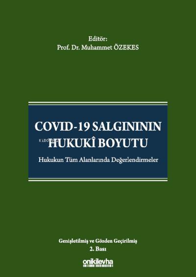 Covid-19 Salgınının Hukuki Boyutu;Hukukun Tüm Alanlarında Değerlendirmeler