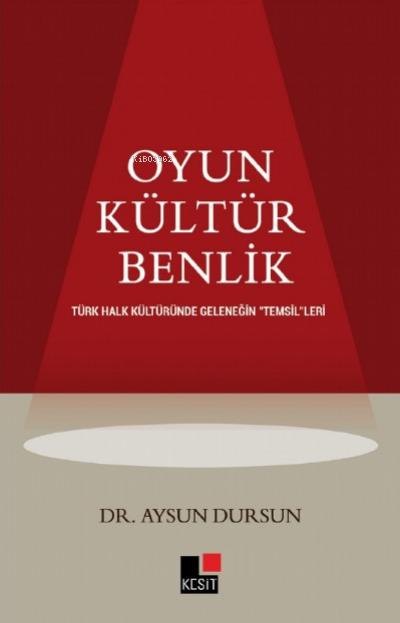 Oyun Kültür Benlik Türk Halk Kültüründe Geleneğin