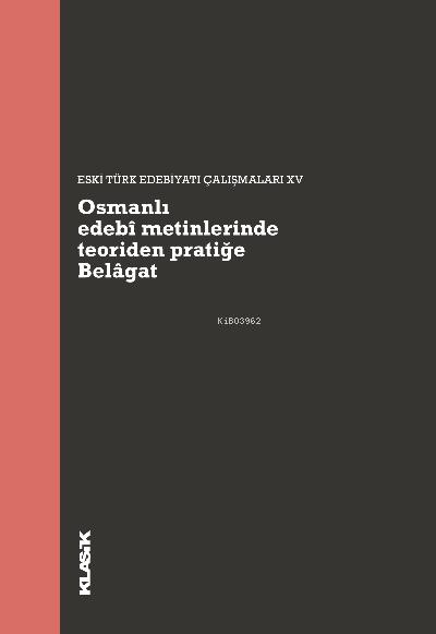 Osmanlı edebî metinlerinde teoriden pratiğe Belâgat