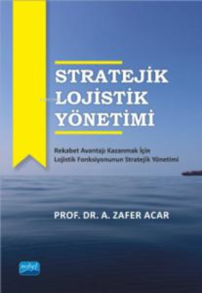 Stratejik Lojistik Yönetimi