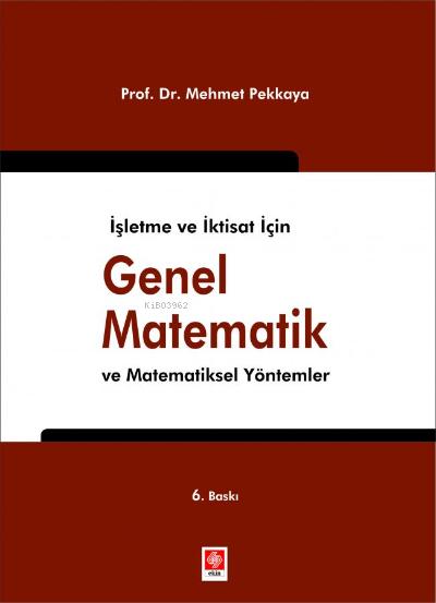 Genel Matematik ve Matematiksel Yöntemler;İşletme ve İktisat İçin