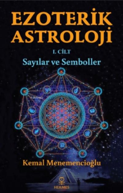 Ezoterik Astroloji - 1 Cilt;Sayılar Ve Semboller