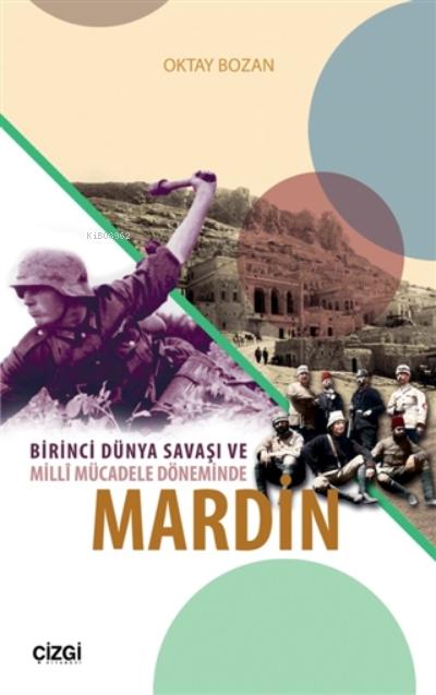 Birinci Dünya Savaşı Ve Milli Mücadele Döneminde Mardin