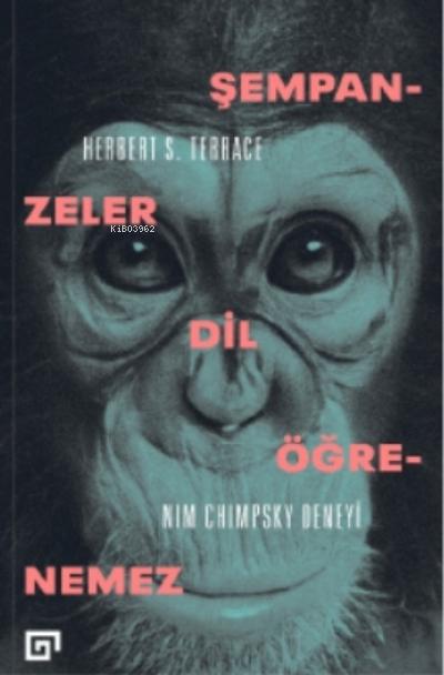 Şempanzeler Dil Öğrenemez : Nım Chımpsky Deneyi