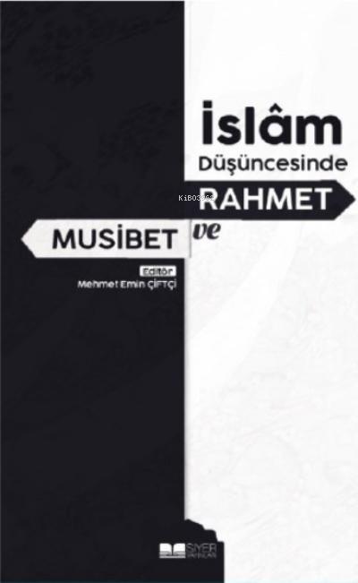 İslam Düşüncesinde Rahmet ve Musibet