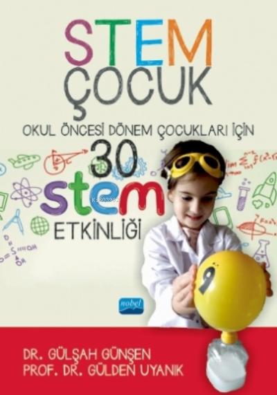 Stem Çocuk - Okul Öncesi Dönem Çocukları İçin 30 Stem Etklinliği