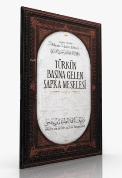 Türk'ün Başına Gelen Şapka Meseesi