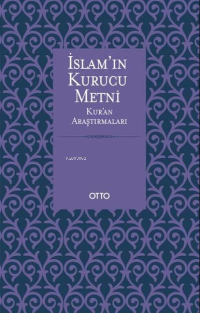 İslam'ın Kurucu Metni;Kur'an Araştırmaları