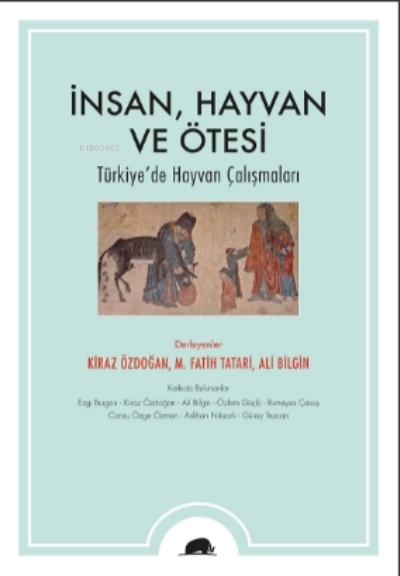 İnsan, Hayvan ve Ötesi;Türkiye'de Hayvan Çalışmaları