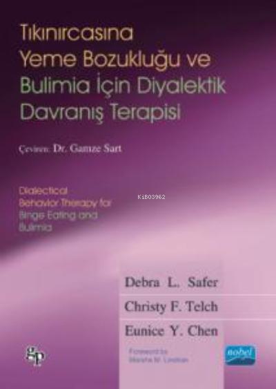 Tıkınırcasına Yeme Bozukluğu ve Bulimia için Diyaletik Davranış Terapisi;Dialectical Behavior Therapy for Binge Eating and Bulimia