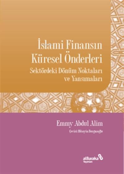 İslami Finansın Küresel Önderleri;Sektördeki Dönüm Noktaları Ve Yansımaları