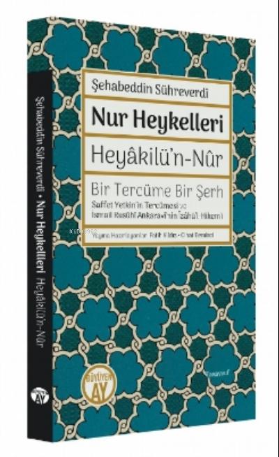 Nur Heykellleri - Heyâkilü'n-nûr;Bir Tercüme Bir Şerh