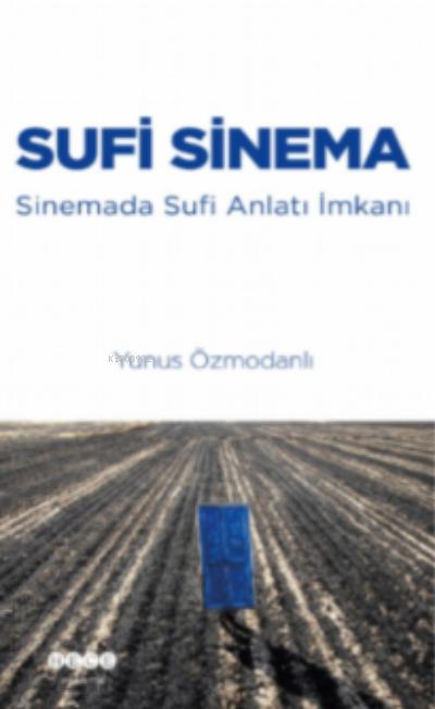 Sufi Sinema Sinemada Sufi Anlatı İmkanı