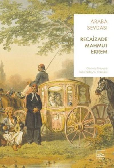 Araba Sevdası;Günümüz Türkçesiyle Türk Edebiyatı Klasikleri