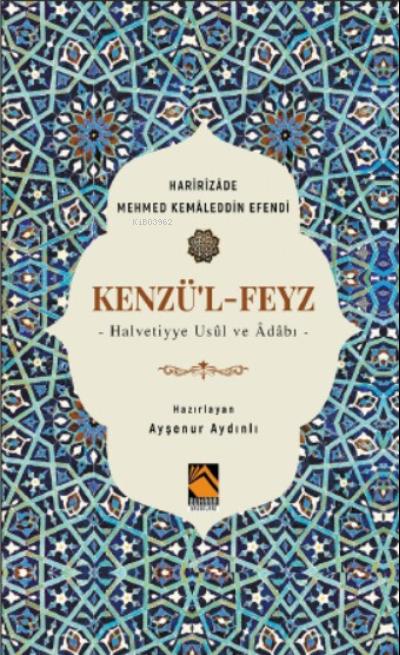 Kenzü'l-Feyz;Halvetiyye Usûl ve Âdâbı