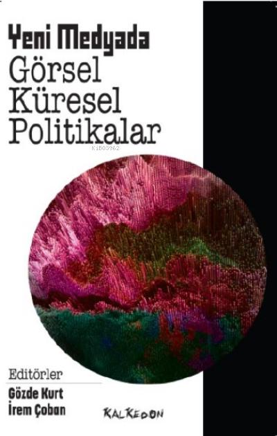 Yeni Medyada Görsel Küresel Politikalar