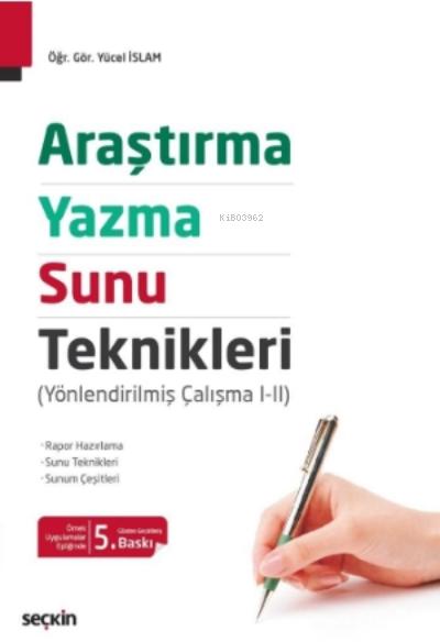 Araştırma, Yazma ve Sunu Teknikleri;(Yönlendirilmiş Çalışma I - II)