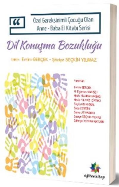 Özel Gereksinimli Çocuğu Olan Anne-baba El Kitabı Serisi;Dil Ve Konuşma Bozukluğu