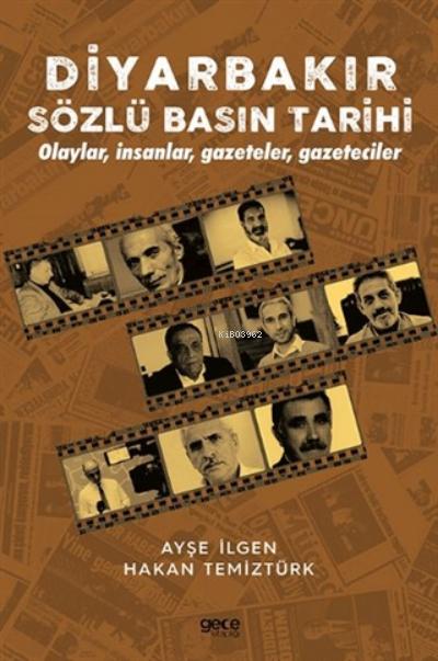 Diyarbakır Sözlü Basın Tarihi;Olaylar, İnsanlar, Gazeteler, Gazeteciler