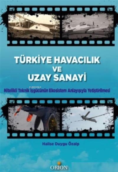 Türkiye Havacılık ve Uzay Sanayi;Nitelikli Teknik İşgücünün Ekosistem Anlayışıyla Yetiştirilmesi