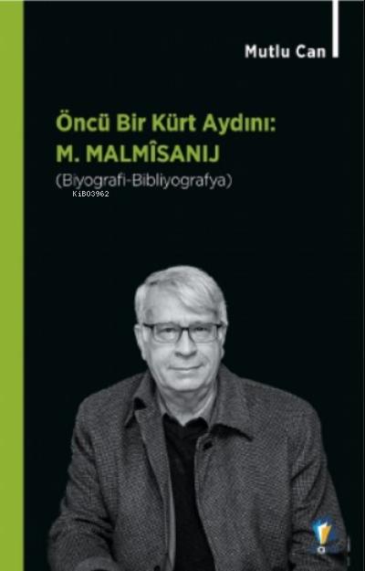 Öncü Bir Kürt Aydını M. Malmisanıj