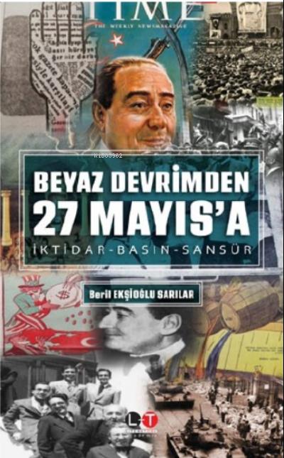 Beyaz Devrim'den 27 Mayıs'a ;İktidar- Basın- Sansür