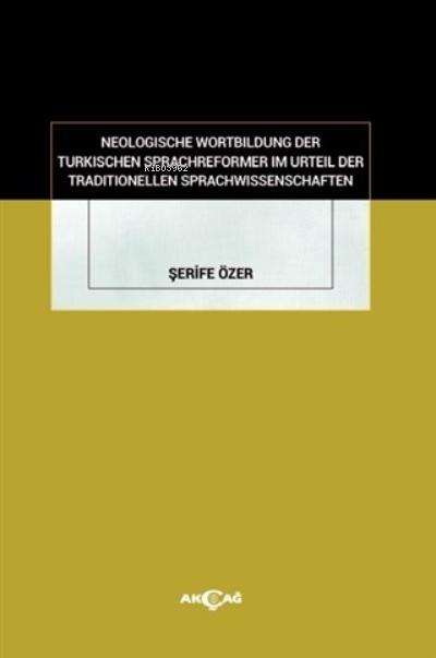 Neologische Wortbildung Der Turkischen Sprachreformer Im Urteil Der Traditionellen Sprachwissenschaften