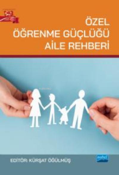 Özel Öğrenme Güçlüğü Aile Rehberi