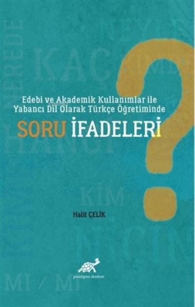 Edebi ve Akademik Kullanımlar ile Yabancı Dil Olarak Türkçe Öğretiminde Soru İfadeleri