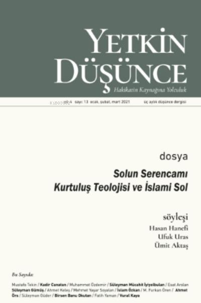 Yetkin Düşünce Sayı 13 - Solun Serencamı, Kurtuluş Teolojisi Ve İslami Sol;Solun Serencamı, Kurtuluş Teolojisi Ve İslami Sol